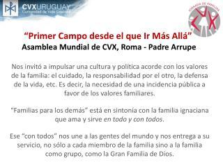 """""""Primer Campo desde el que Ir Más Allá""""  Asamblea Mundial de CVX, Roma - Padre Arrupe"""