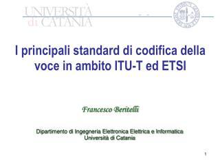Francesco  Beritelli Dipartimento di Ingegneria Elettronica Elettrica e Informatica