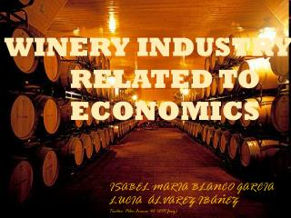 WINERY INDUSTRY       RELATED TO       ECONOMICS