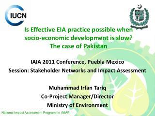 Is Effective EIA practice possible when socio-economic development is slow? The case of Pakistan