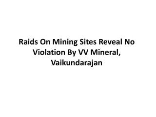 Raids On Mining Sites Reveal No Violation By VV Mineral, Vai