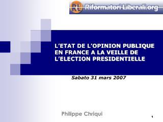 L'ETAT DE L'OPINION PUBLIQUE EN FRANCE A LA VEILLE DE L'ELECTION PRESIDENTIELLE