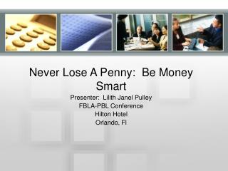 Never Lose A Penny:  Be Money Smart
