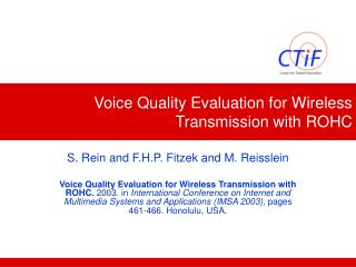 Voice Quality Evaluation for Wireless Transmission with ROHC