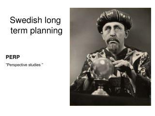 Swedish long  term planning