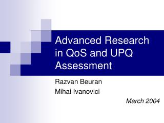 Advanced Research in QoS and UPQ Assessment