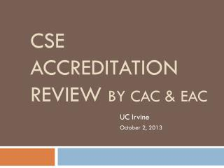 CSE accreditation REVIEW  by CAC & EAC
