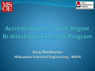 Accreditation of a Dual-Degree Bi-directional Exchange Program