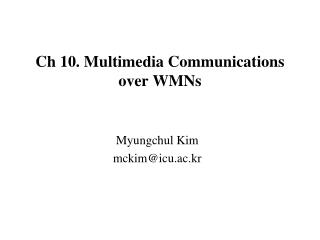 Ch 10. Multimedia Communications over WMNs