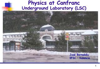 Physics at Canfranc Underground Laboratory (LSC)