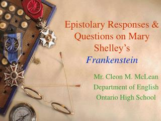 Epistolary Responses & Questions on Mary Shelley's Frankenstein