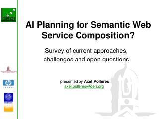 AI Planning for Semantic Web Service Composition?