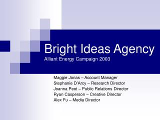 Bright Ideas Agency Alliant Energy Campaign 2003