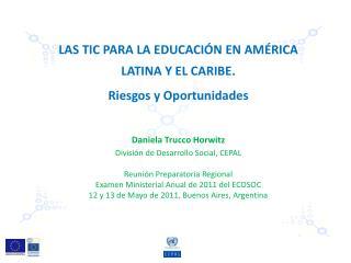 LAS TIC PARA LA EDUCACI�N EN AM � RICA LATINA Y EL CARIBE.   Riesgos  y  Oportunidades