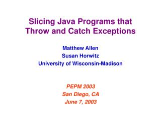 Slicing Java Programs that Throw and Catch Exceptions