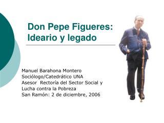 Don Pepe Figueres:  Ideario y legado