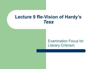 Lecture 9 Re-Vision of Hardy's  Tess