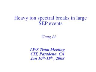 Heavy ion spectral breaks in large SEP events