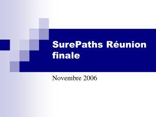 SurePaths Réunion finale