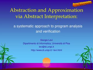 Abstraction and Approximation via Abstract Interpretation: