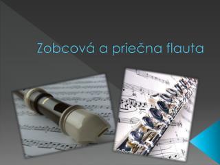 Zobcová  a priečna flauta