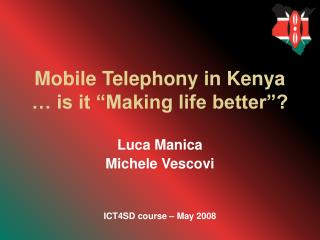 "Mobile Telephony in Kenya … is it ""Making life better""?"