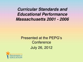 Curricular Standards and Educational Performance Massachusetts 2001 - 2006
