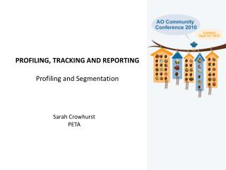 PROFILING, TRACKING AND REPORTING Profiling and Segmentation