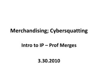 Merchandising; Cybersquatting
