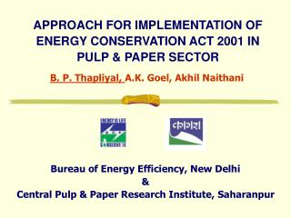 APPROACH FOR IMPLEMENTATION OF ENERGY CONSERVATION ACT 2001 IN PULP  PAPER SECTOR