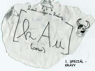 1. SPECI�L - KR�VY