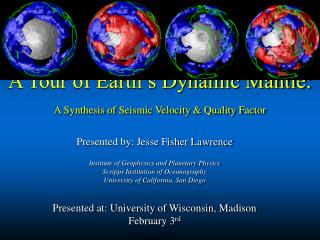 A Tour of Earth's Dynamic Mantle:  A Synthesis of Seismic Velocity & Quality Factor