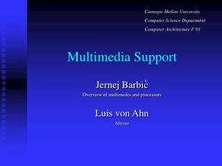 Multimedia Support