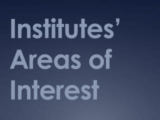 Institutes' Areas of Interest