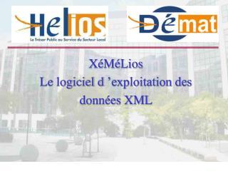 XéMéLios Le logiciel d'exploitation des données XML