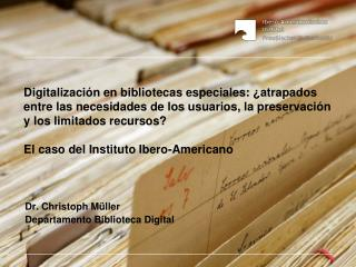 Dr. Christoph Müller Departamento Biblioteca  Digital
