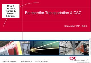 Bombardier Transportation & CSC