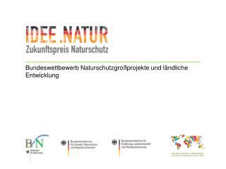 Bundeswettbewerb Naturschutzgroßprojekte und ländliche Entwicklung