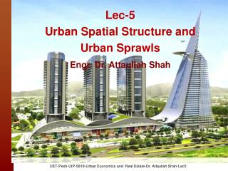 Lec-5 Urban Spatial Structure and  Urban Sprawls