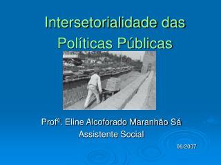 Intersetorialidade das Políticas Públicas