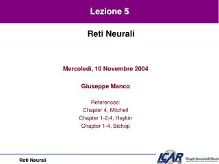 Mercoledì, 10 Novembre 2004 Giuseppe Manco References: Chapter 4, Mitchell Chapter 1-2,4, Haykin