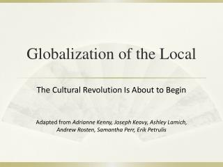Globalization of the Local