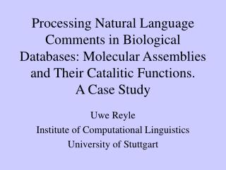 Uwe Reyle Institute of Computational Linguistics University of Stuttgart