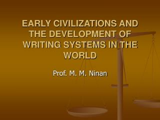 EARLY CIVILIZATIONS AND THE DEVELOPMENT OF WRITING SYSTEMS IN THE WORLD