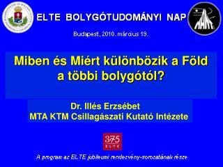 Dr. Illés Erzsébet MTA KTM Csillagászati Kutató Intézete