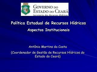 Pol�tica Estadual de Recursos H�dricos  Aspectos Institucionais