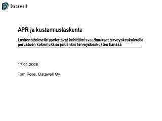 17.01.2008 Tom Roos, Datawell Oy