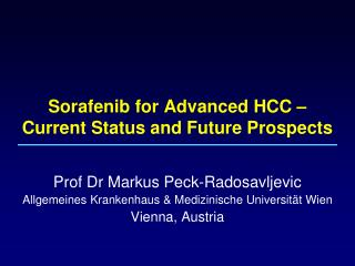 Sorafenib for Advanced HCC –  Current Status and Future Prospects
