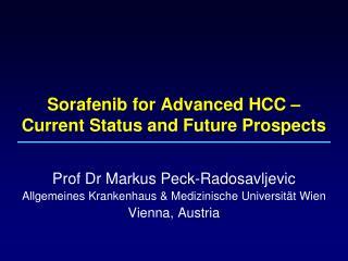 Sorafenib for Advanced HCC �  Current Status and Future Prospects
