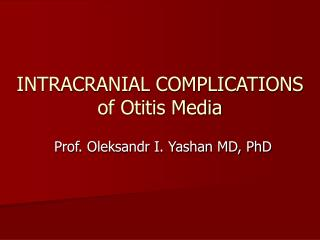 INTRACRANIAL COMPLICATIONS  of Otitis Media